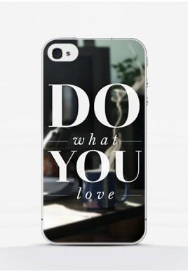 Obudowa DO WHAT YOU LOVE