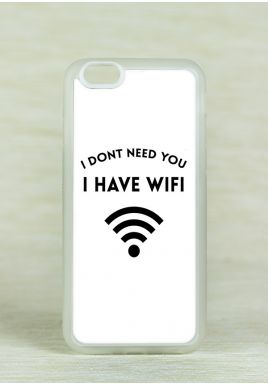 Obudowa Miękka I DON'T NEED YOU I HAVE WIFI