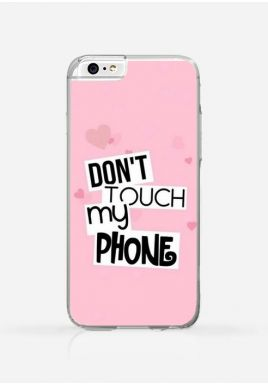 Obudowa DON'T TOUCH MY PHONE PINK