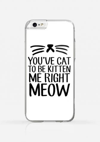 Obudowa YOU'VE CAT TO BE KITTEN